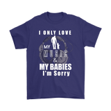 I Only Love My Music & My Babies Mens Tee - Audio Swag