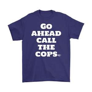 Go Ahead Call The Cops Mens T-shirt - Audio Swag
