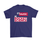 Its Music Not Rocket Science Mens Tee - Audio Swag