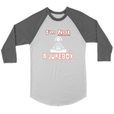 Im Not A Jukebox Raglan - Audio Swag