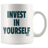 Invest In Yourself Mug