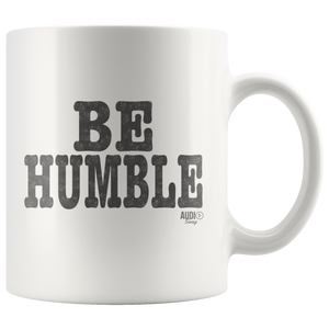 Be Humble Mug - Audio Swag