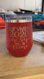 2020 SURVIVAL WINE TUMBLER