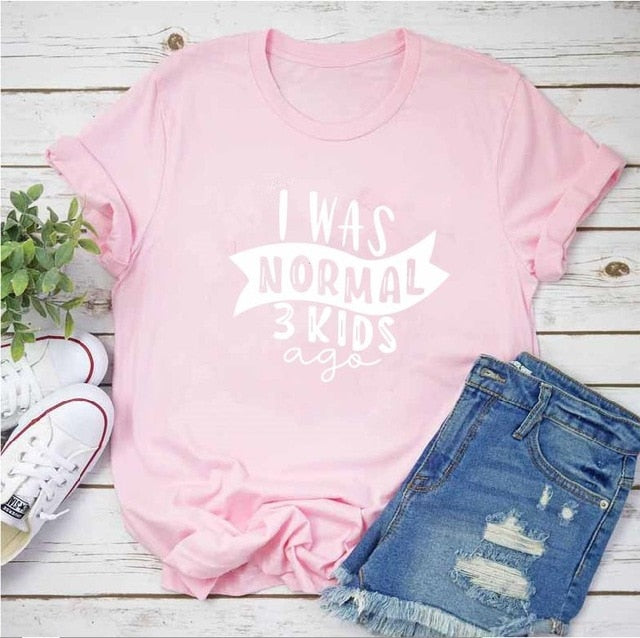 PADDY DESIGN I Was Normal Three Kids Ago T-shirt Funny Mom Life Women Tops Tee Mother's Day Female T Shirt Letter Print Tshirt