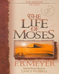 The Servant of God: The Life of Moses