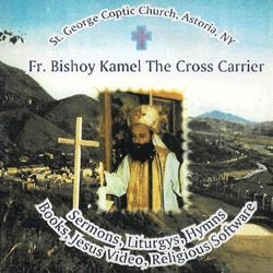 Fr. Bishoy Kamel the Cross Carrier