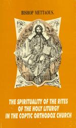 The Spirituality of the Rites of the Holy Liturgy