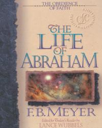 The Obedience of Faith: The Life of Abraham
