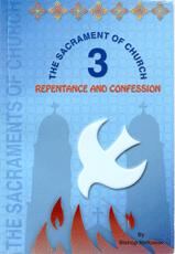 The Sacraments Vol.3 - Repentance and Confession