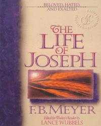 Beloved, Hated and Exalted: The Life of Joseph