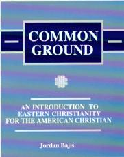 Common Ground: Introduction to Eastern Christianity