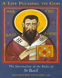 A Life Pleasing to God - The Rules of St. Basil