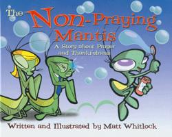 Non-Praying Mantis: About Prayer and Thankfulness