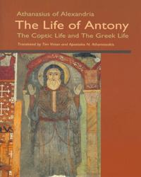 The Life of Antony: The Coptic Life & Greek Life