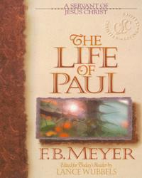 A Servant of Jesus Christ: The Life of Paul