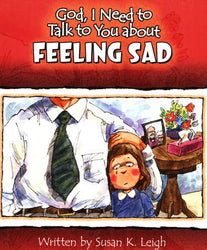 God, I Need to Talk to You About Feeling Sad