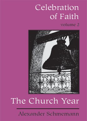 Celebration of Faith, Vol. 2 - The Church Year