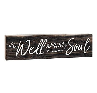 It Is Well With My Soul Stick Plaque - Small
