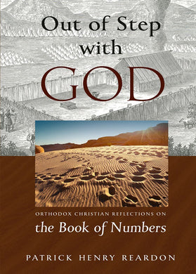 Out of Step with God: Orthodox Christian Reflections on the Book of Numbers