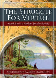 The Struggle for Virtue: Asceticism in a Modern Secular Society