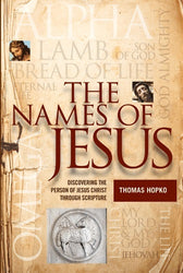 The Names of Jesus: Discovering the Person of Jesus Christ through Scripture