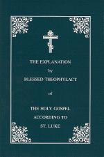 Explanation of Holy Gospel According to St. Luke