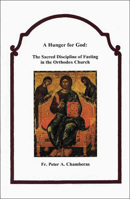 A Hunger for God: The Sacred Discipline of Fasting in the Orthodox Church