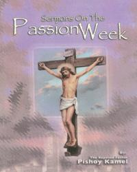 Sermons on the Passion Week