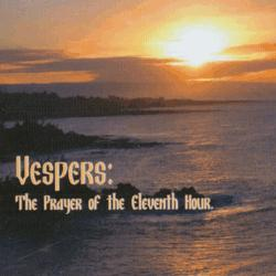 Vespers: The Prayer of the Eleventh Hour