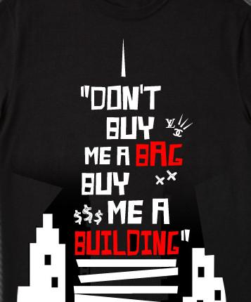 Don't Buy Me A Bag... Tee