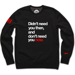 Not Needed Crewneck