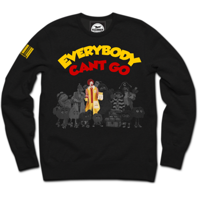Everybody Can't Go Crewneck