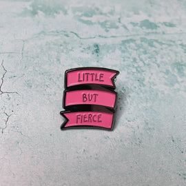 """Little but Fierce"" Feminist pin"