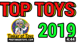 TOP TOYS | 2019 | ProTinkerToys.com