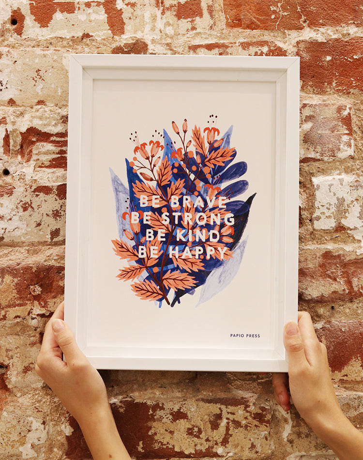 Be Brave Print by Papio Press