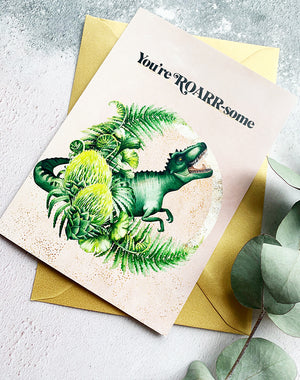 You're Roar-some Dinosaur Greetings Card