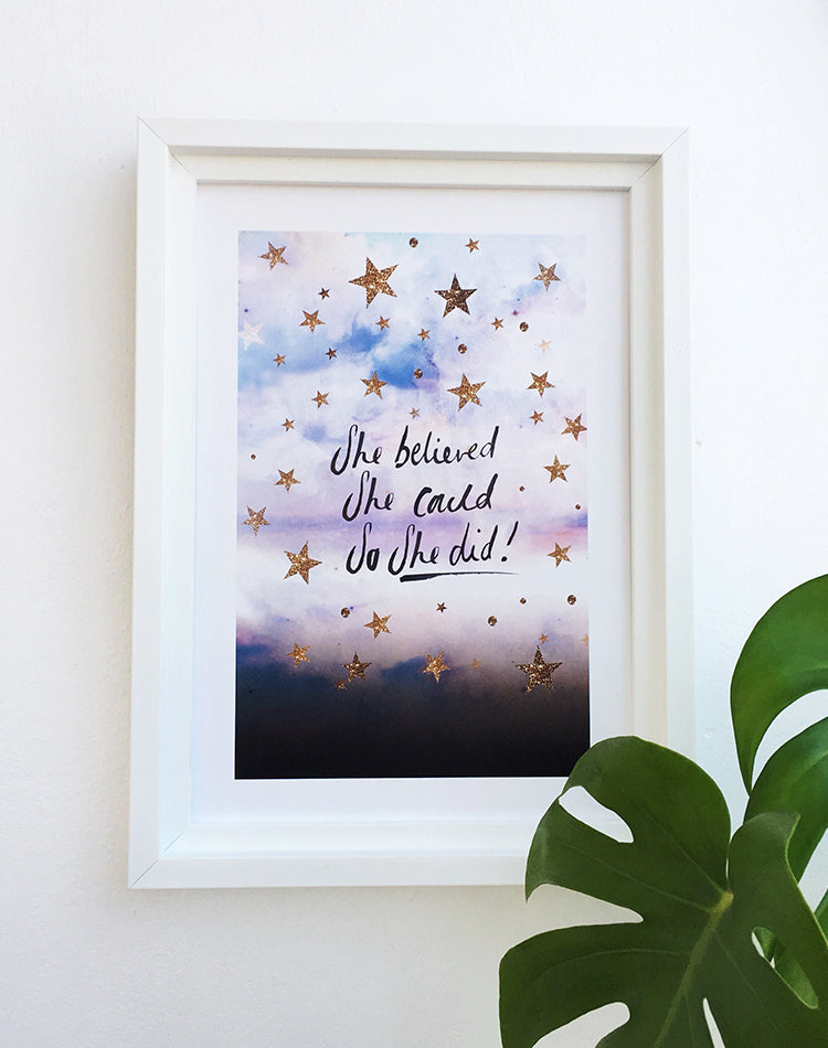 'She Believed She Could So She Did' Art Print by Nikki Strange