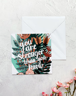 You Are Stronger Than You Know - Greetings Card by Papio Press