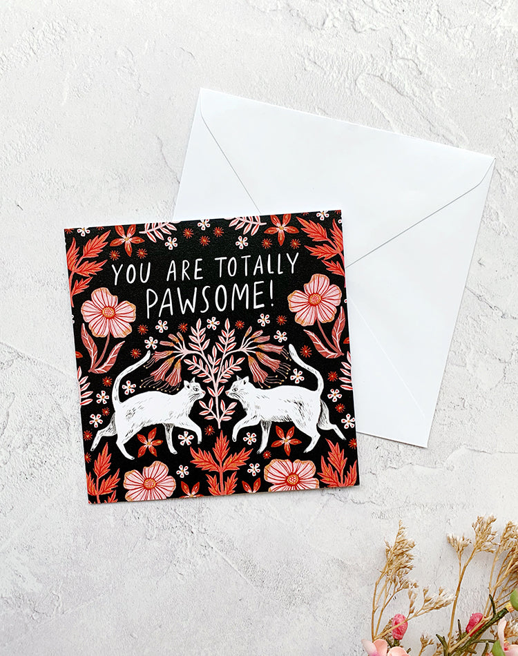 You Are Totally Pawsome - Greetings Card by Papio Press