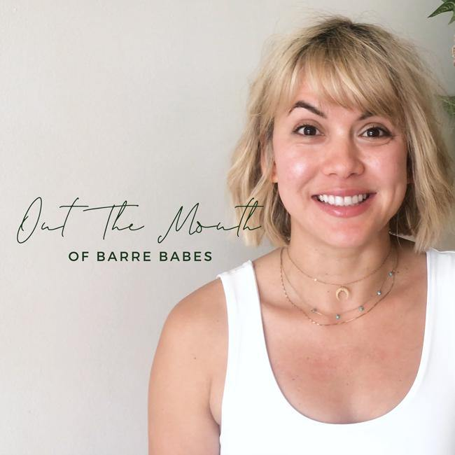 Out The Mouth Of Barre Babes #4 - Aleenta BARRE