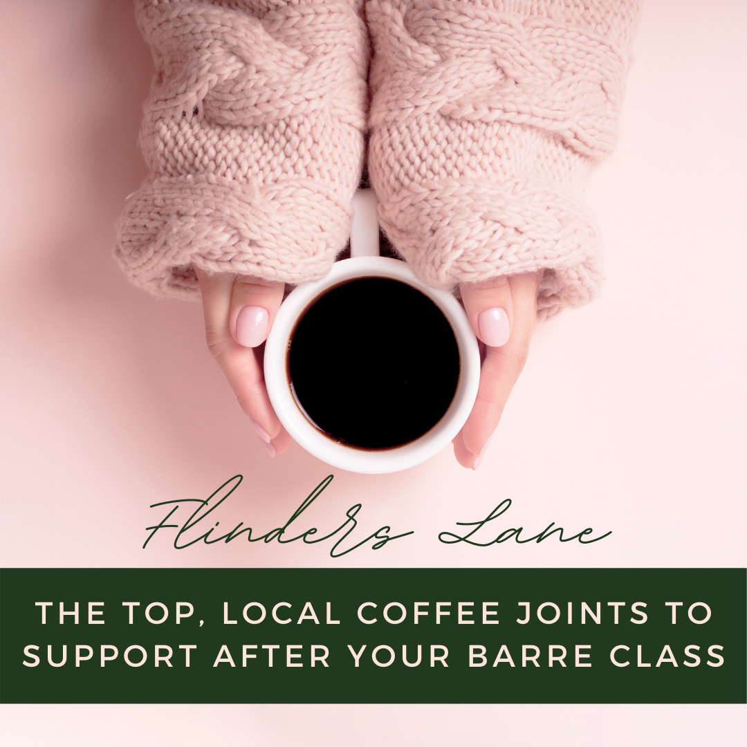 Flinders Lane: our top, local coffee joints to support after your Barre class! - Aleenta BARRE