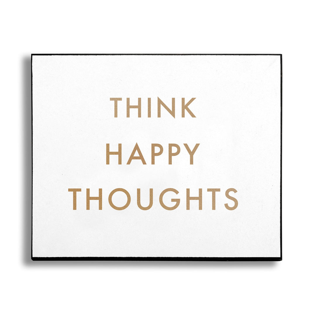 Think Happy Thoughts wall plaque