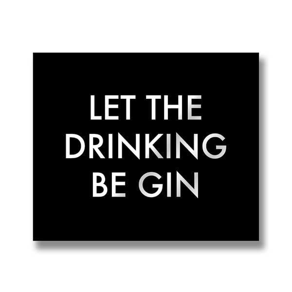 Let the Drinking Be Gin Wall Plaque