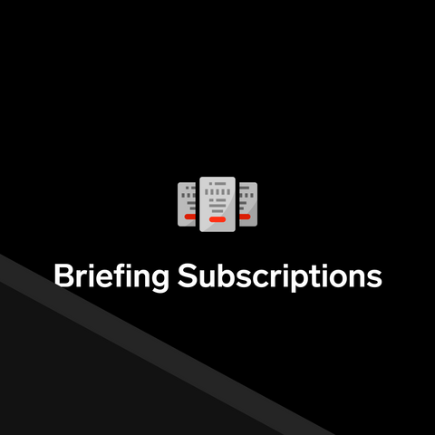 Briefing Subscriptions