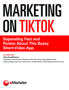 Marketing on TikTok: Separating Fact and Fiction About This Buzzy Short-Video App