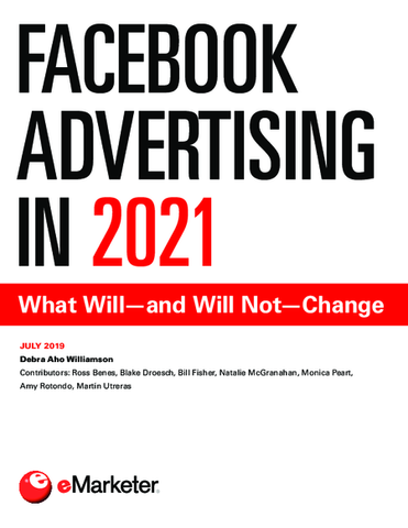 Facebook Advertising in 2021: What Will—and Will Not—Change