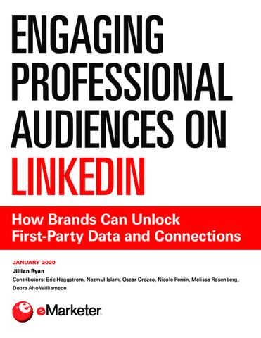 Engaging Professional Audiences on LinkedIn: How Brands Can Unlock First-Party Data and Connections