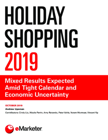 Holiday Shopping 2019: Mixed Results Expected Amid Tight Calendar and Economic Uncertainty