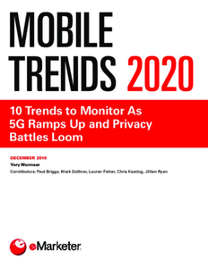 Mobile Trends 2020: 10 Trends to Monitor As 5G Ramps Up and Privacy Battles Loom