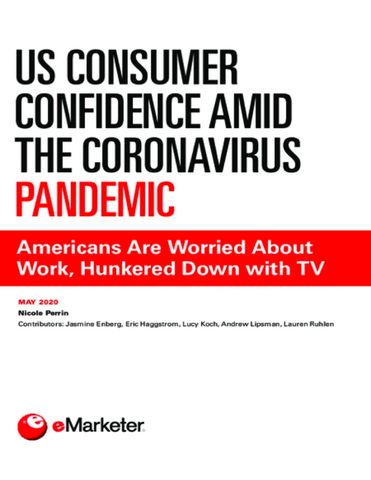 US Consumer Confidence amid the Coronavirus Pandemic: Americans Are Worried About Work, Hunkered Down with TV
